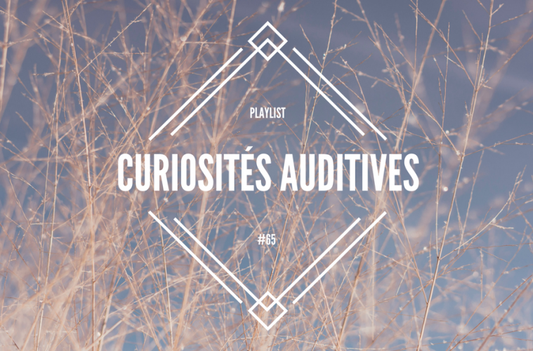 #66 Playlist des Curiosités Auditives