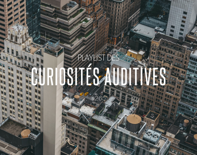 Playlist des Curiosités Auditives